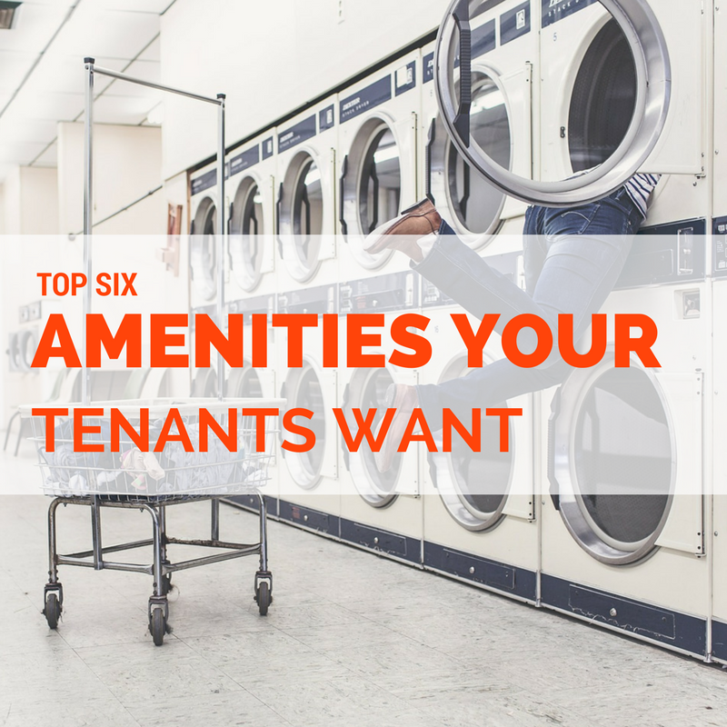 Top 6 Amenities Your Tenants Want