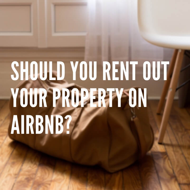Should You Rent Out Your Property On Airbnb?