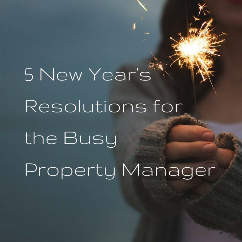 5 New Year's Resolutions for the Busy Property Manager