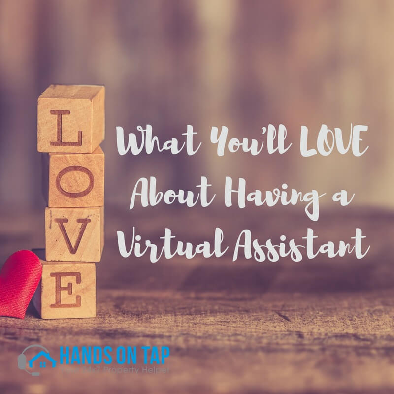 What You'll LOVE About Having a Virtual Assistant